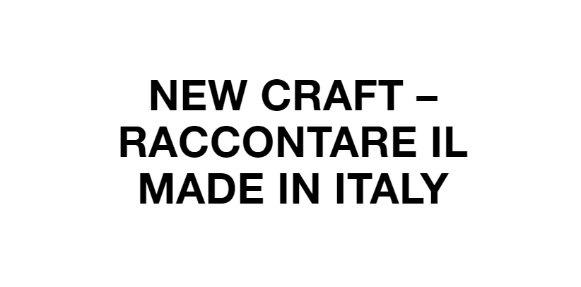 Narration of Made in Italy at New Craft
